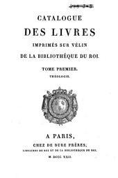 Catalogue de livres imprimés sur vélin, qui se trouvent dans des bibliothèques tant publiques que particulières, pour servir de suite au Catalogue des livres imprimés sur vélin de la bibliothèque du roi: Volume1