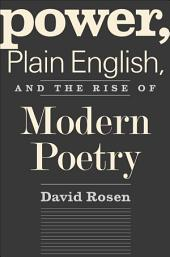 Power, Plain English, and the Rise of Modern Poetry