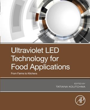 Ultraviolet LED Technology for Food Applications