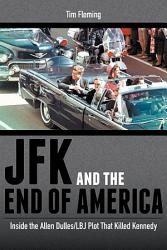 Jfk And The End Of America Book PDF