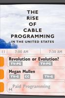 The Rise of Cable Programming in the United States PDF