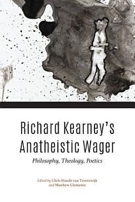 Richard Kearney s Anatheistic Wager