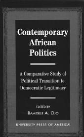 Contemporary African Politics: A Comparative Study of Political Transition to Democratic Legitimacy
