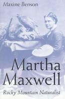 Martha Maxwell  Rocky Mountain Naturalist PDF