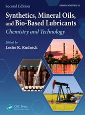 Synthetics, Mineral Oils, and Bio-Based Lubricants: Chemistry and Technology, Second Edition, Edition 2