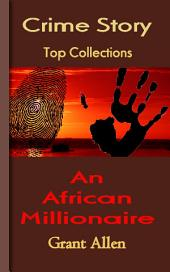 An African Millionaire: Top Crime Story