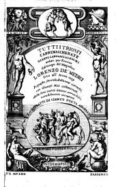 Tutti i trionfi carri, mascherate o canti carnascialeschi: andati per Firenze dal tempo del magnifico Lorenzo de' Medici fino all' anno 1559