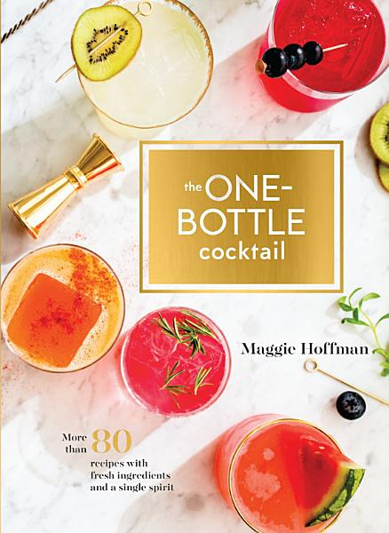 Download The One Bottle Cocktail Book