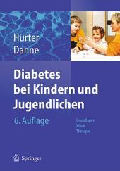 Diabetes bei Kindern und Jugendlichen: Grundlagen - Klinik - Therapie, Ausgabe 6