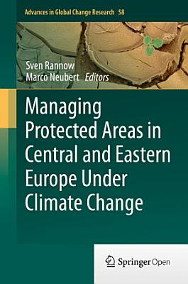 Managing Protected Areas in Central and Eastern Europe Under Climate Change PDF