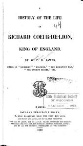 A History of the Life of Richard Coeur-de-Lion, King of England: Volume 2
