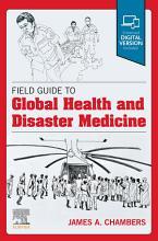 Field Guide to Global Health   Disaster Medicine   E Book PDF