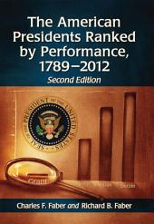 The American Presidents Ranked by Performance, 1789–2012, 2d ed.
