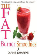 The Fat Burner Smoothies Book
