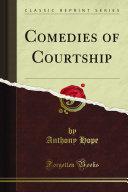Comedies of Courtship  Classic Reprint  PDF