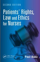 Patients' Rights, Law and Ethics for Nurses, Second Edition: Edition 2