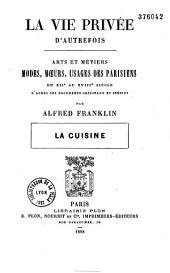 La vie privée d'autrefois: arts et métiers, modes, moeurs, usages des parisiens du XIIe au XVIIIe siècle, d'après des documents originaux ou inédits