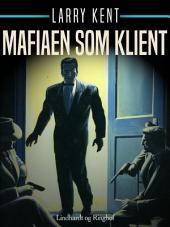 Mafiaen som klient