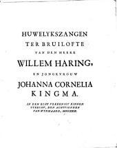 Huwelykszangen ter bruilofte van den heere Willem Haring, en jongkvrouw Johanna Cornelia Kingma