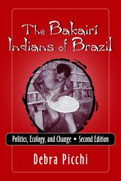 The Bakairí Indians of Brazil: Politics, Ecology, and Change, Second Edition