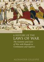 A History of the Laws of War  Volume 1 PDF