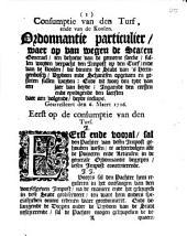 Consumptie van den turf, ende van de koolen. Ordonnantie particulier, waer op van wegen de Staten Generael [...] sullen worden verpacht den impost op den turf, ende van de koolen, die binnen [...] 'sHertogenbosch [...] gesleten sullen worden [...]. Gearresteert den 6. maert 1716