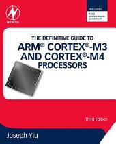 The Definitive Guide to ARM® Cortex®-M3 and Cortex®-M4 Processors: Edition 3