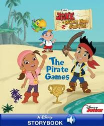 Disney Classic Stories Jake And The Never Land Pirates The Pirate Games Book PDF
