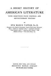 A Short History of America's Literature: With Selections from Colonial and Revolutionary Writers