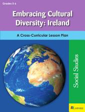 Embracing Cultural Diversity: Ireland: A Cross-Curricular Lesson Plan