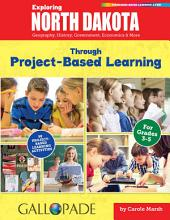 Exploring North Dakota Through Project-Based Learning: Geography, History, Government, Economics & More