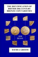 The Identification of British 20th Century Bronze Coin Varieties
