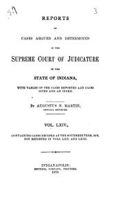 Reports of Cases Argued and Determined in the Supreme Court of Judicature of the State of Indiana: Volume 64