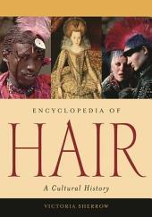 Encyclopedia of Hair: A Cultural History