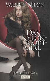 Das Nylon-Escort-Girl 1 - Erotischer Roman [Edition Edelste Erotik]