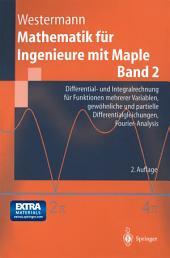 Mathematik für Ingenieure mit Maple: Band 2: Differential- und Integralrechnung für Funktionen mehrerer Variablen, gewöhnliche und partielle Differentialgleichungen, Fourier-Analysis, Ausgabe 2