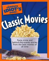 The Complete Idiot s Guide to Classic Movies PDF