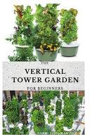 The Vertical Tower Garden for Beginners