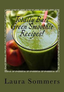Totally Bare Green Smoothie Recipes!