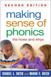 Making Sense of Phonics, Second Edition: The Hows and Whys, Edition 2