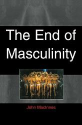 End Of Masculinity Book PDF