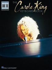 The Carole King Keyboard Book (Songbook): Note-for-Note Keyboard Transcriptions