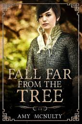 Fall Far from the Tree: Volume 1