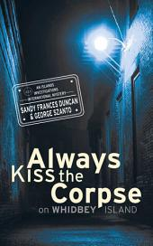 Always Kiss the Corpse on Whidbey Island