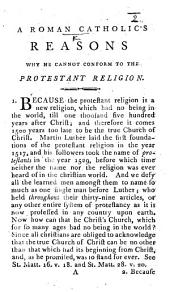 A Roman Catholick's Reasons why he cannot conform to the Protestant Religion. By Richard Challoner