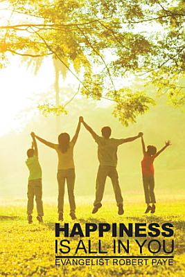 Happiness Is All In You PDF