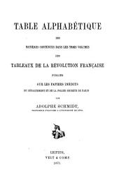 Table alphabetique des Matieres Contenues dans les Trois Volumes des Tableaux de la Revolution Francaise