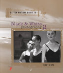 Better Picture Guide To Black White Photography 2 Book PDF