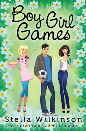 Boy Girl Games: #7 The Flirting Games Series