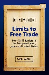 Limits to Free Trade: Non-tariff Barriers in the European Union, Japan and United States